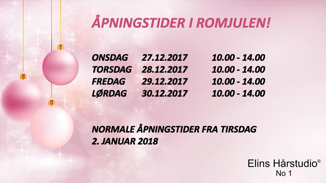ÅPNINGSTIDER I ROMJULEN 2017 ELINS HÅRSTUDIO
